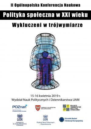 II Ogólnopolska Konferencja Naukowa: Polityka społeczna w XXI wieku. Wykluczenie w trójwymiarze