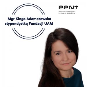 Stypendium Fundacji UAM dla mgr Kingi Adamczewskiej