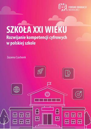Raport: Rozwijanie kompetencji cyfrowych w polskiej szkole