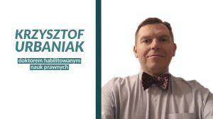 Krzysztof Urbaniak doktorem habilitowanym nauk prawnych