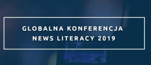 Globalna Konferencja News Literacy 2019