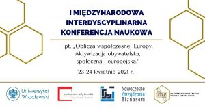 Konferencja Naukowa: Oblicza współczesnej Europy. Aktywizacja obywatelska, społeczna i europejska
